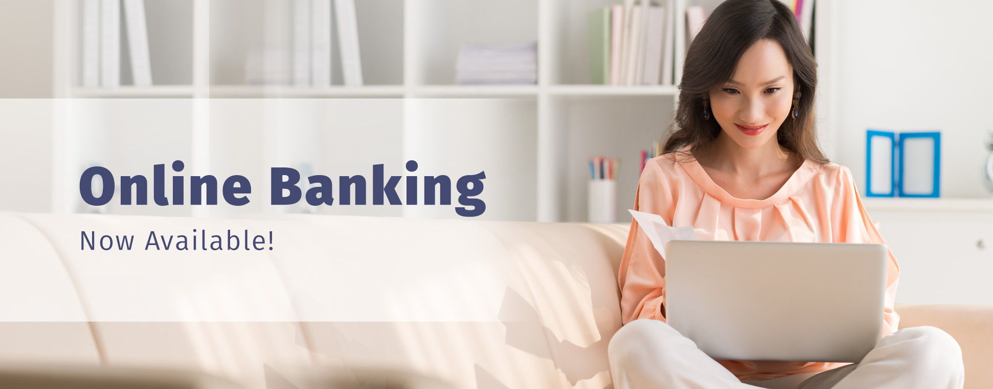 Online Banking. Now available!