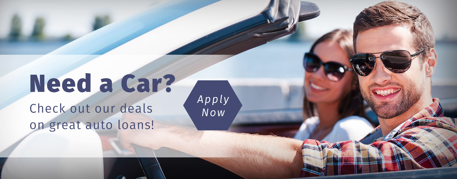 Need a Car? Check out our deals on great auto loans! Apply Now